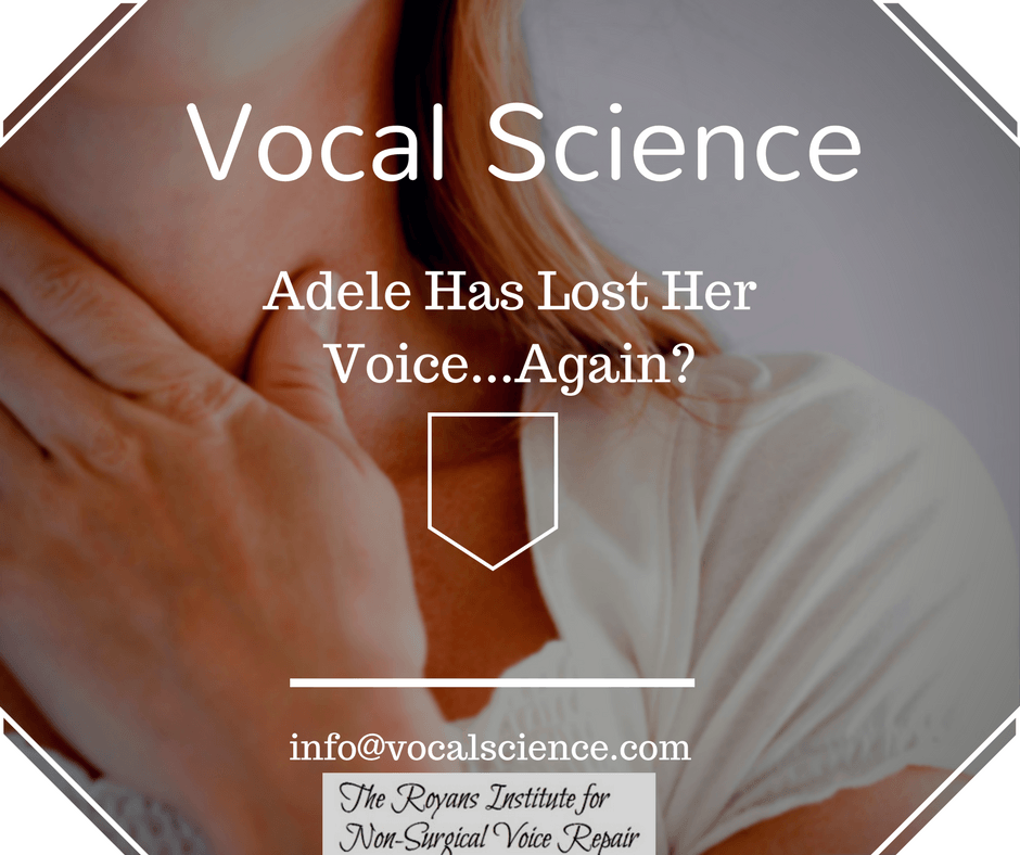 Blog: Vocal Science – Adele Has Lost Her Voice…Again?