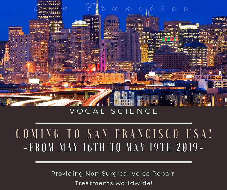 Voice Repair Treatment in Sacramento & San Francisco, California! – May 8th to May 19th, 2019!