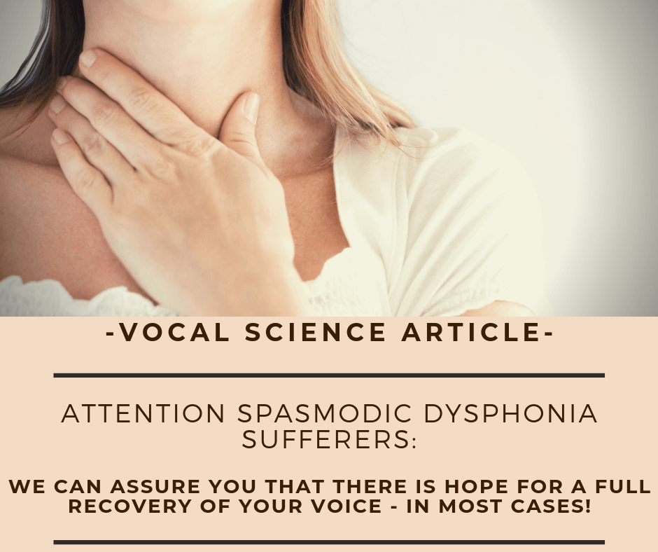 Informative Synopsis: Attention Spasmodic Dysphonia Sufferers.